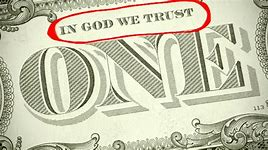 Image result for does America really trust God like it says on the dollar bill?