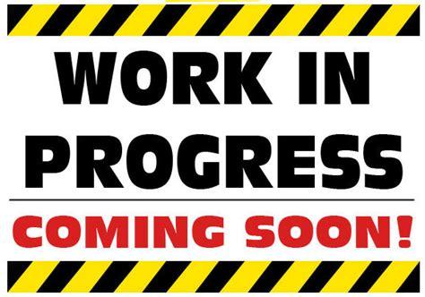 Image result for work in progress sign