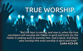 Image result for we are to worship god in spirit and in truth