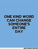 Image result for Make Someone's Day Better Quotes