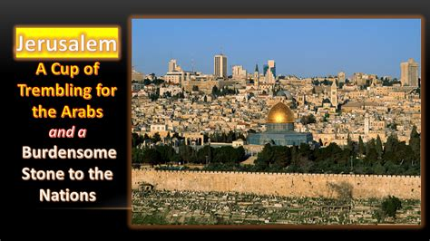 Image result for jerusalem is a burden on the world , a cup of trembling