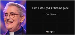 Image result for teaching we are little gods paul crouch
