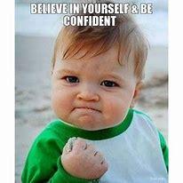 Image result for confidence meme