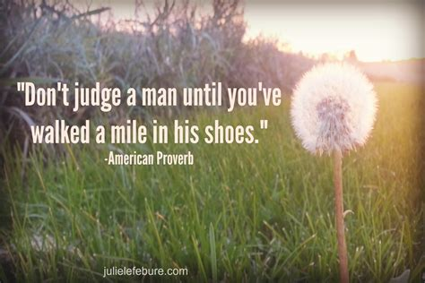 Image result for don't judge a man until you have walked a mile in his shoes