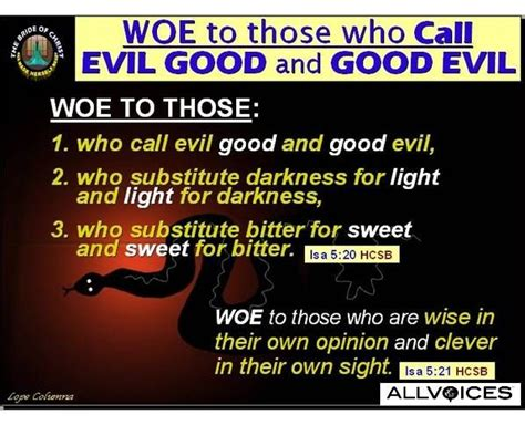 Image result for woe to those who call evil good and good evil