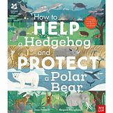 Image result for how to help a hedgehog and protect a polar bear