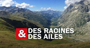 Image result for Des Racines & Des Ailes. Size: 301 x 160. Source: www.france.tv