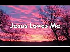 Image result for Jesus loves me