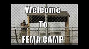 Image result for FEMA CAMPS