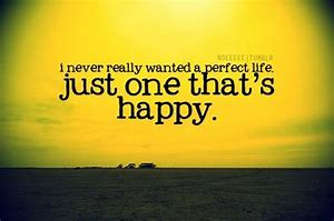 Image result for life is about being happy