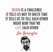 Image result for Leo Buscaglia Quotes