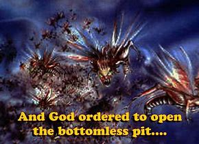 Image result for HE OPENED THE BOTTOMLESS PIT