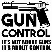 Image result for Not Gun Control