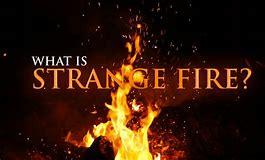 Image result for strange fire what is it?