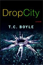 Image result for images t c boyle drop city