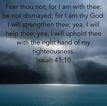 Image result for Isaiah 41: 10