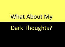 Image result for where do our dark thoughts come from