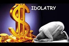 Image result for Idolatry Today