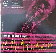 Image result for charlie Parker plays cole porter verve