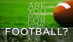 Image result for are you ready for football images