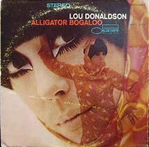 Image result for lou donaldson alligator boogaloo