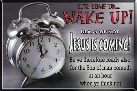 Image result for wake up jesus is coming soon