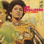 Image result for Lou Donaldson say it loud