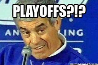 Image result for playoffs? meme