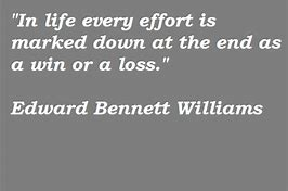 Image result for Edward Bennett Williams Quotes