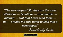 Image result for Richard Sheridan quotes newspapers