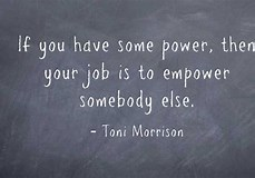 Image result for Toni Morrison Power Empower QUOTE