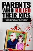 Image result for parents who have killed their children