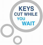 Image result for keys cut while you wait