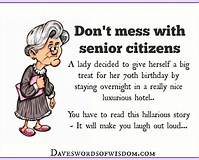 Image result for Funny Senior Citizen poems. Size: 199 x 160. Source: www.daveswordsofwisdom.com