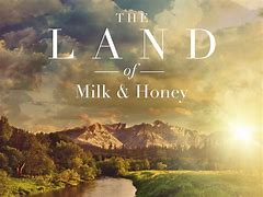 Image result for the land of milk and honey in the bIble