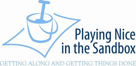 Image result for Play Nice in the Sand Box