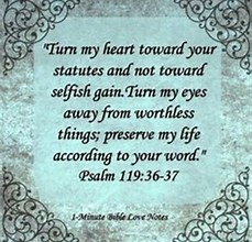 Image result for Psalms 119:36-37