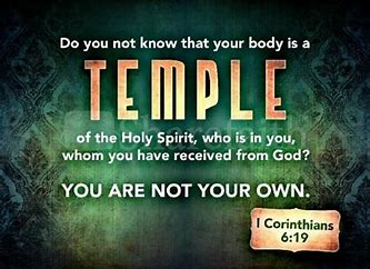 Image result for Your bodies are the Temple of God