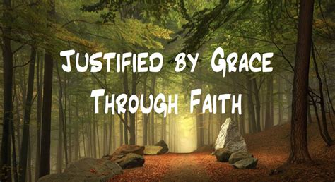 Image result for justified by grace through faith graphic