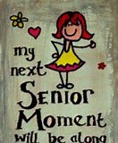 Image result for Senior Moments Sayings