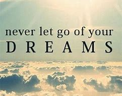 Image result for follow dreams