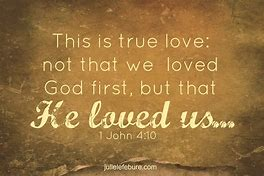 Image result for why does God first loved us?