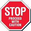Stop - Proceed With Caution Safety Signs By Emedco