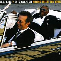 Riding With the King by B.B. King, Eric Clapton