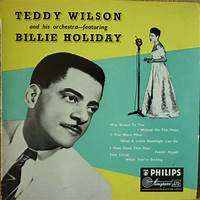 These Foolish Things (Remind Me Of You) by Billie Holiday, Teddy Wilson And His Orchestra