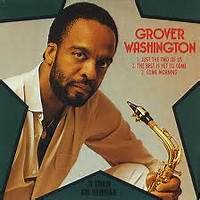 Just The Two Of Us (feat. Bill Withers) by Grover Washington, Jr.