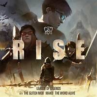 RISE (feat. The Word Alive) by League of Legends, The Glitch Mob, Mako
